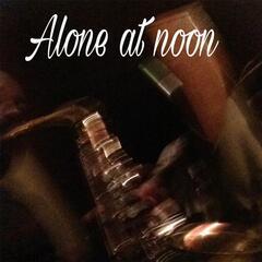 Alone at Noon