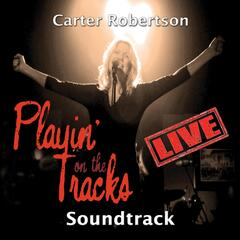 Playin' on the Tracks Live! (Soundtrack)