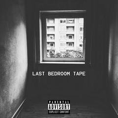 Last Bedroom Tape