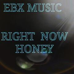 Right Now Honey