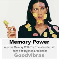 Memory Power: Improve Memory with 7hz Theta Isochronic Tones and Hypnotic Ambience