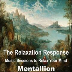 The Relaxation Response: Music Sessions to Relax Your Mind