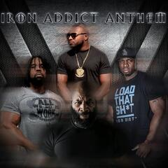 Iron Addict Anthem (feat. C.T. Fletcher, Big Hurk & P-Nice)