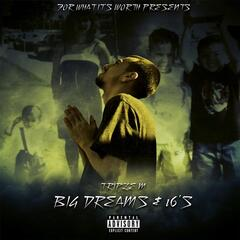 Big Dreams & 16's