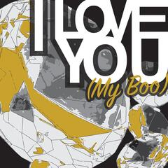 I Love You (My Boo) [feat. Andre Le Moor]