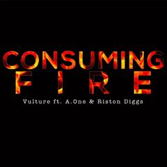 Consuming Fire (feat. A.One & Riston Diggs)