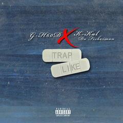 Trap Like (feat. K-Kal da Fisherman)