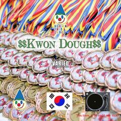 $$kwon Dough$$