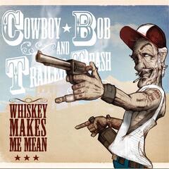 Whiskey Makes Me Mean