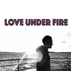 Love Under Fire - EP