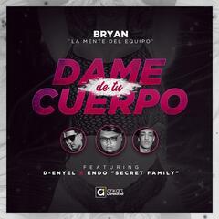 Dame de Tu Cuerpo (feat. D-Enyel & Endo)
