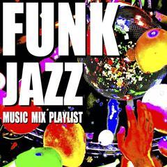 Funk Jazz Music Mix Playlist