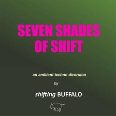 Seven Shades of Shift