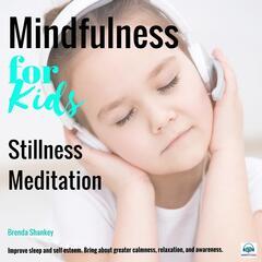 Mindfulness for Kids: Stillness Meditation