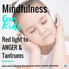 Mindfulness for Kids: Red Light to Anger & Tantrums
