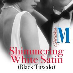 Shimmering White Satin (Black Tuxedo)