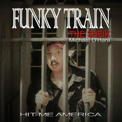 Funky Train (feat. Michael the Sheik O'Hara)
