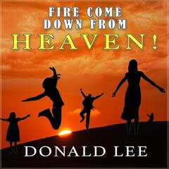 Fire Come Down from Heaven