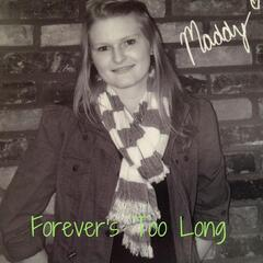 Forever's Too Long