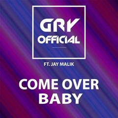 Come over Baby (feat. Jaymalik)