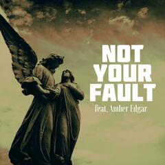 Not Your Fault (feat. Amber Edgar)