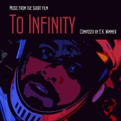 To Infinity (Music from the Short Film)