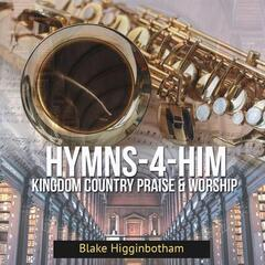 Hymns-4-Him: Kingdom Country Praise & Worship