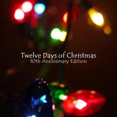 Twelve Days of Christmas (10th Anniversary Edition)