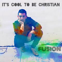 It's Cool to Be Christian