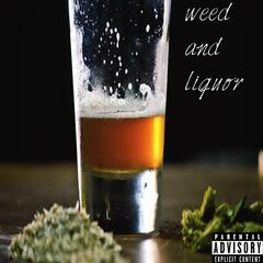 Weed and Liquor