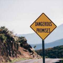 Dangerous Promises