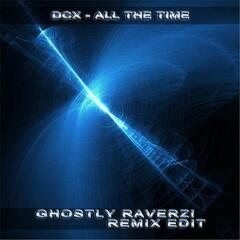 All the Time (Ghostly Raverz! Remix Edit)