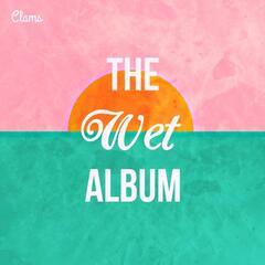The Wet Album