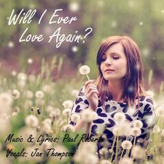 Will I Ever Love Again? (feat. Jan Thompson)