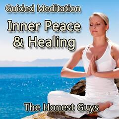 Guided Meditation. Inner Peace & Healing