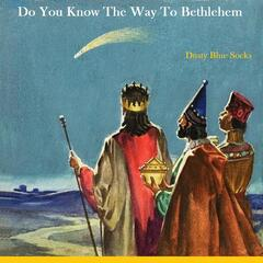 Do You Know the Way to Bethlehem