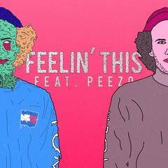 Feelin' This (feat. Peezo)