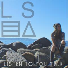 Listen to You Talk