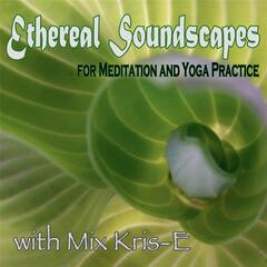 Ethereal Soundscapes for Meditation and Yoga Practice