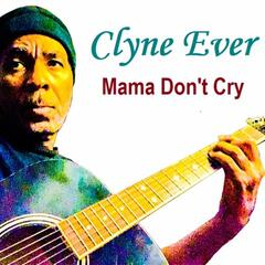 Mama Don't Cry