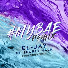 My Bae (Remix) [feat. Shorty Mack]