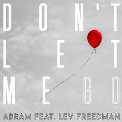 Don't Let Me Go (feat. Lev Freedman)