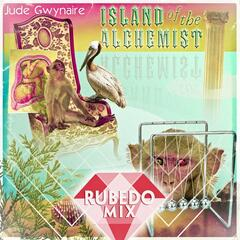 Island of the Alchemist (Rubedo Mix)