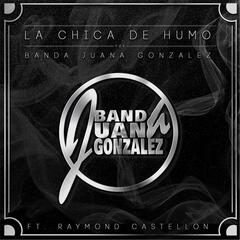 La Chica de Humo (feat. Raymond Castellón)