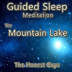 The Mountain Lake (Guided Sleep Meditation)