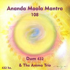 Ananda Moola Mantra 108 (feat. The Amma Trio)