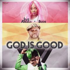 God Is Good (feat. Buchi)