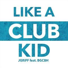 Like a Club Kid (feat. BGCBH)