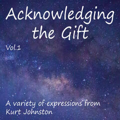 Acknowledging the Gift, Vol. 1