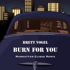 Burn for You (Manhattan Clique Remix)
